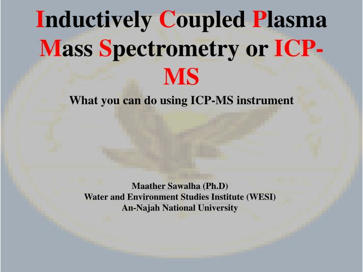 i nductively c oupled p lasma m ass s pectrometry or icp ms n.