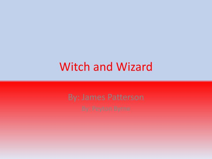 witch and wizard n.