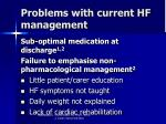 problems with current hf management