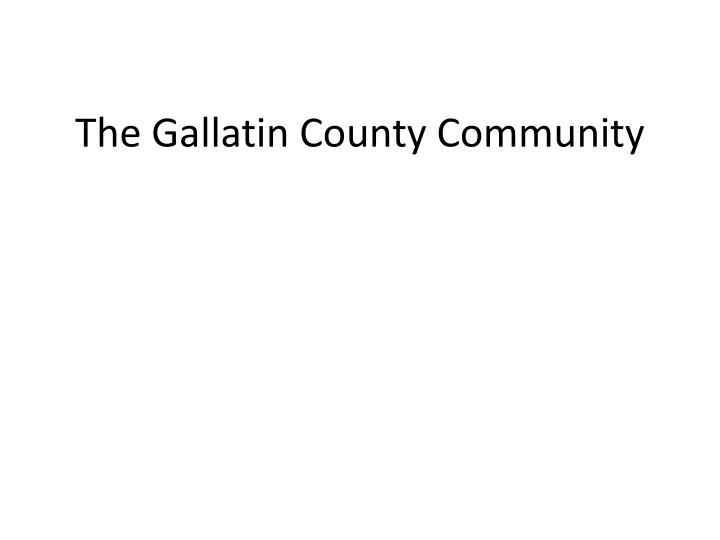 the gallatin county community n.