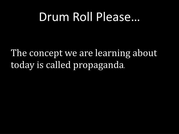 Drum Roll Please…