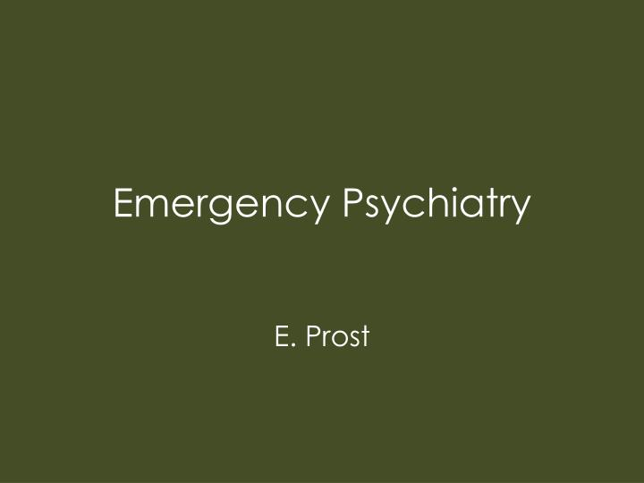 emergency psychiatry n.