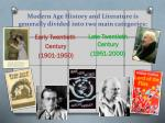 modern age history and literature is generally divided into two main categories