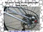 the inner lining of a bicycle made from kevlar