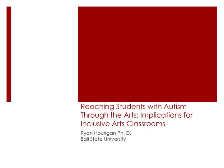 reaching students with autism through the arts implications for inclusive arts classrooms n.
