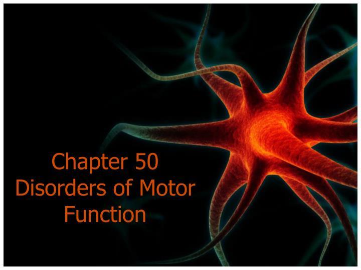 chapter 50 disorders of motor function n.