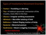 types of involuntary movement disorders