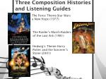 three composition histories and listening guides