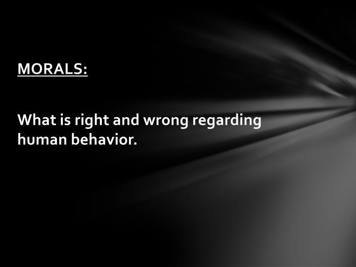 MORALS: