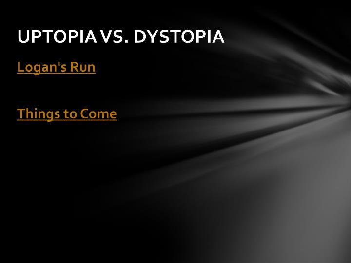 Uptopia vs dystopia