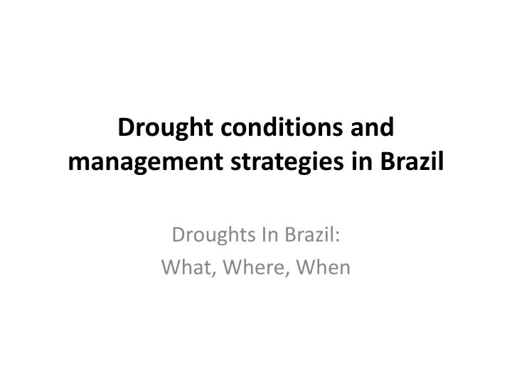 drought conditions and management strategies in brazil n.