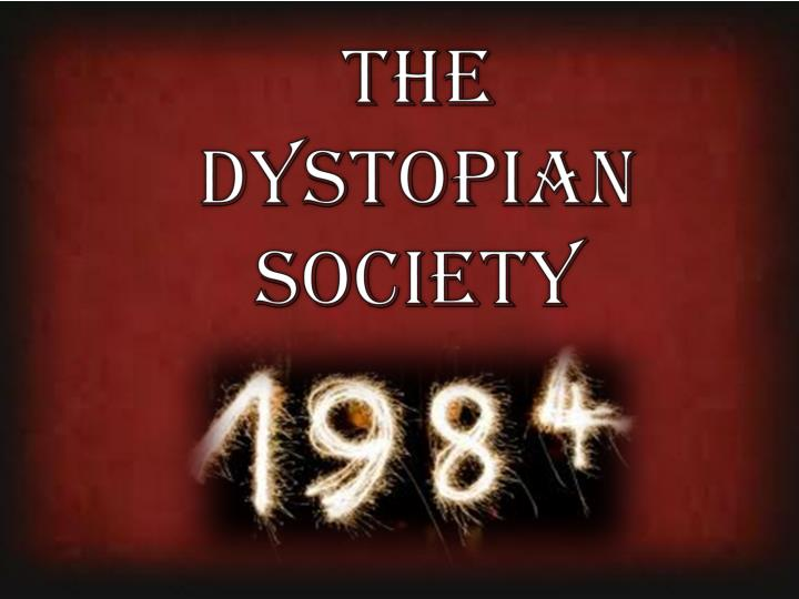 the dystopian society n.