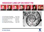 weekday line up on west fm