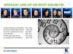 weekday line up on west sound fm