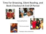 time for browsing silent reading an d book checkout at end of period
