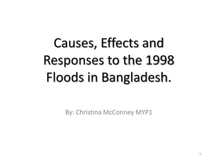 causes effects and responses to the 1998 floods in bangladesh by christina mcconney myp1 n.