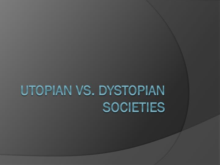 utopian vs dystopian societies n.