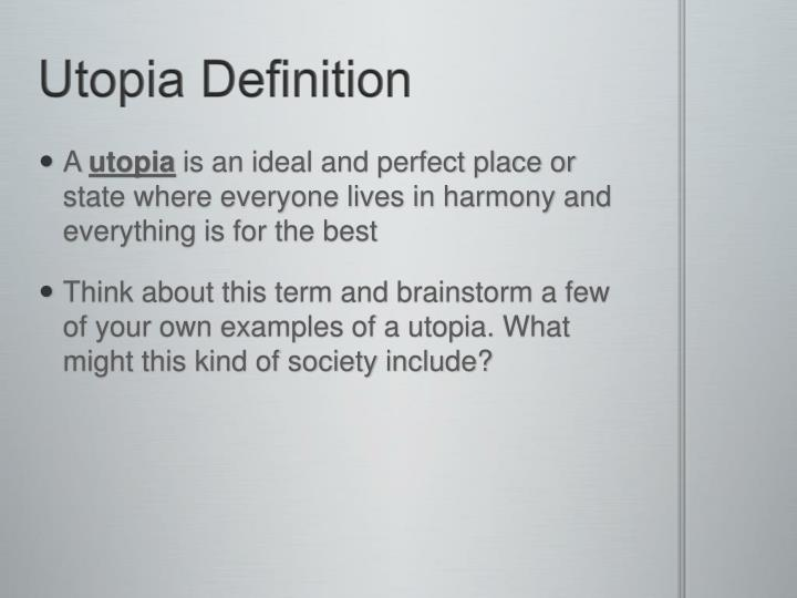 a definition of the terms of utopia and dystopia