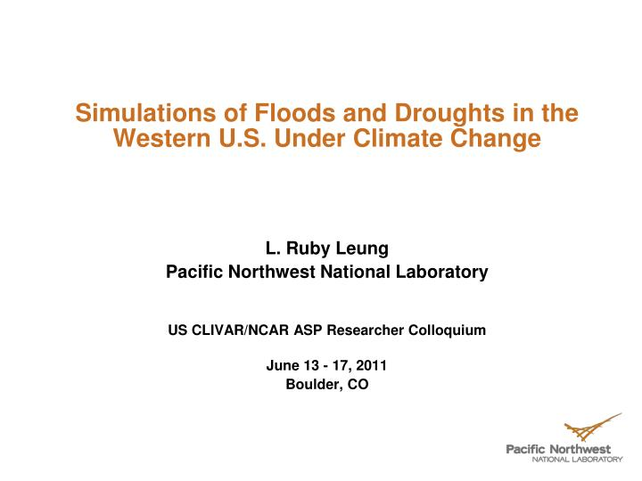simulations of floods and droughts in the western u s under climate change n.