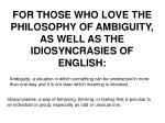 for those who love the philosophy of ambiguity as well as the idiosyncrasies of english