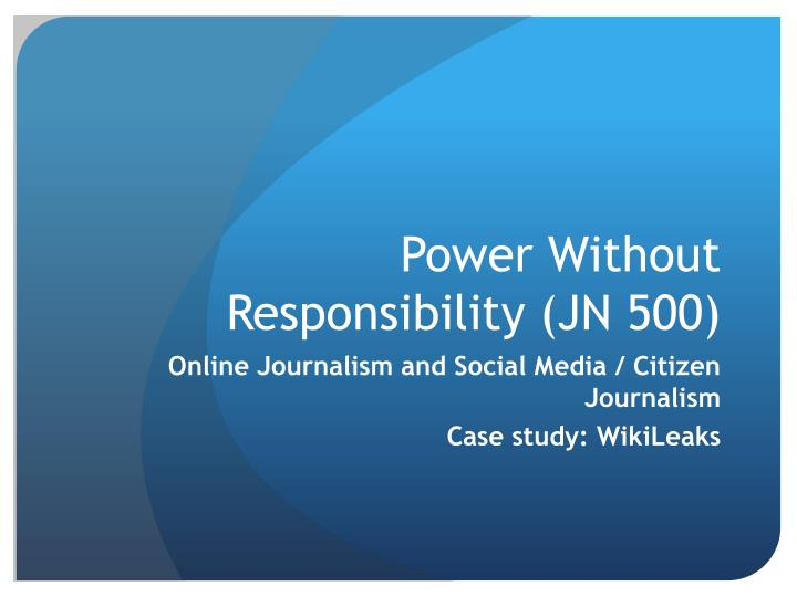 power without responsibility jn 500 n.