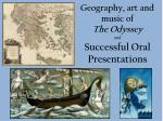 geography art and music of the odyssey and successful oral presentations