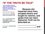 if the truth be told7