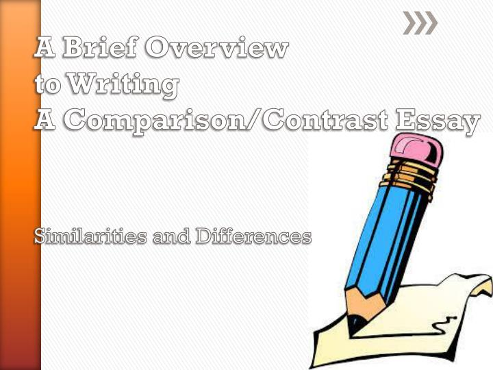 a brief overview to writing a comparison contrast essay similarities and differences n.