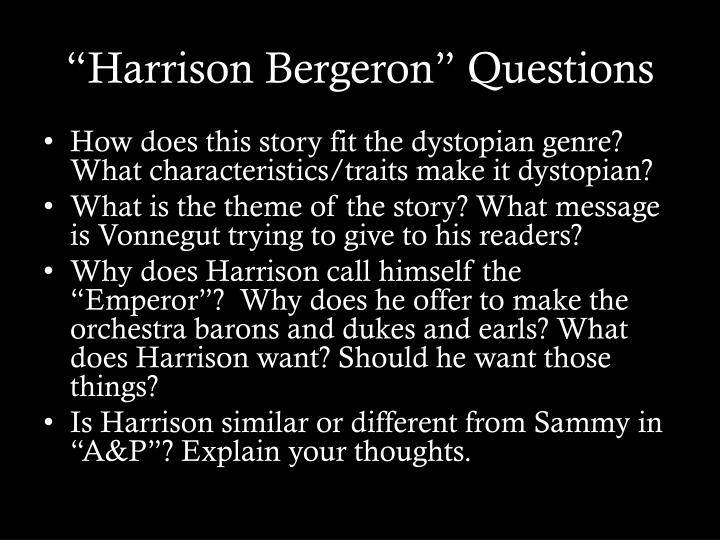 harrison bergeron dystopian disaster Dystopia essay: 1984 and harrison bergeron dystopia essay: 1984 and harrison bergeron  dystopia is defined as the idea of a society in a repressive and controlled.
