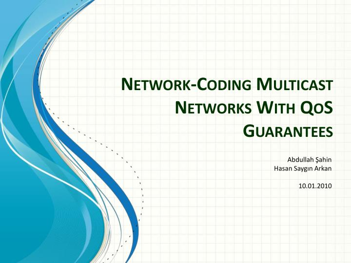 network coding multicast networks with qos guarantees n.