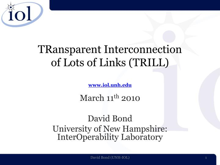transparent interconnection of lots of links trill www iol unh edu n.