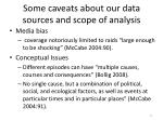 some caveats about our data sources and scope of analysis
