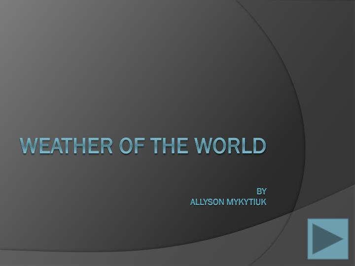 weather of the world by allyson mykytiuk n.