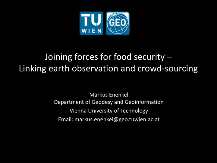 joining forces for food security linking earth observation and crowd sourcing n.