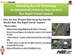 extending bus 2 0 technology to substantially enhance new jersey s bus rapid transit system