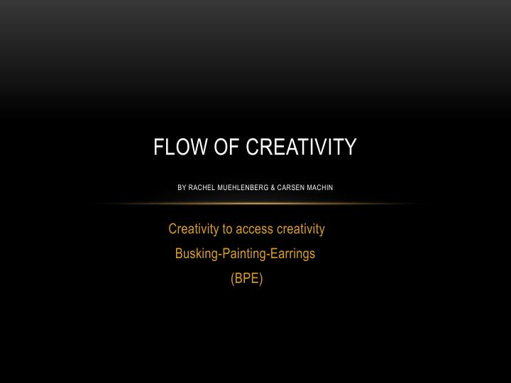 flow of creativity by rachel muehlenberg carsen machin n.