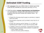 estimated ccdf funding