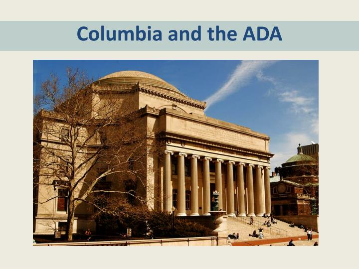 Columbia and the ADA