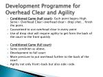 development programme for overhead clear and agility1