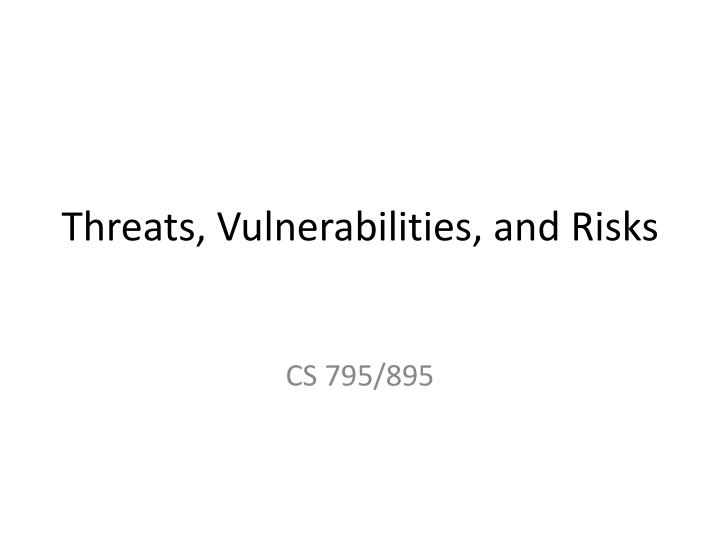 threats vulnerabilities and risks n.