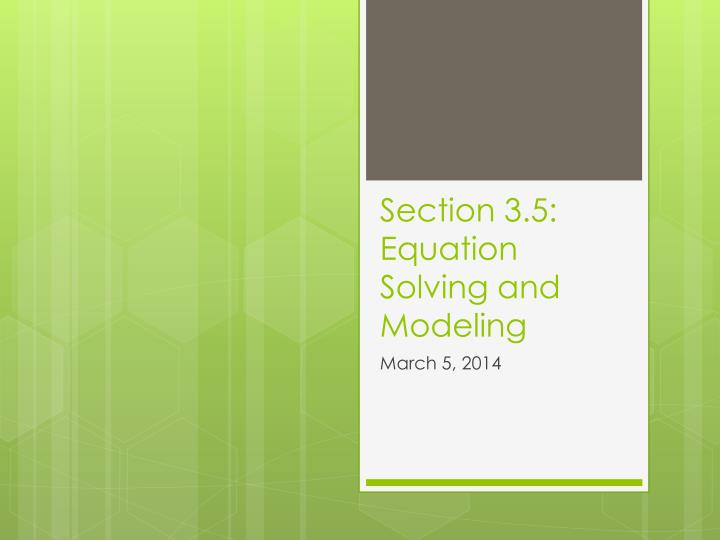 section 3 5 equation solving and modeling n.