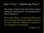 rule 4 pray unbelieving prayer
