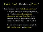 rule 4 pray unbelieving prayer1