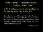 rule 4 pray unfeigned prayer cried out to the lord3