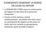 evenements generant la remise en cause du report