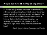 why is our view of money so important2