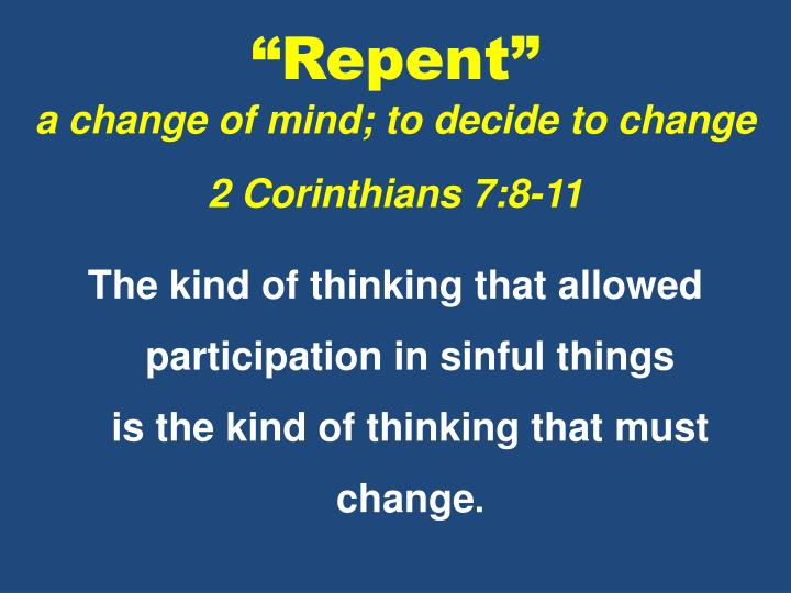 repent a change of mind to decide to change 2 corinthians 7 8 11 n.