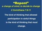 repent a change of mind to decide to change 2 corinthians 7 8 11