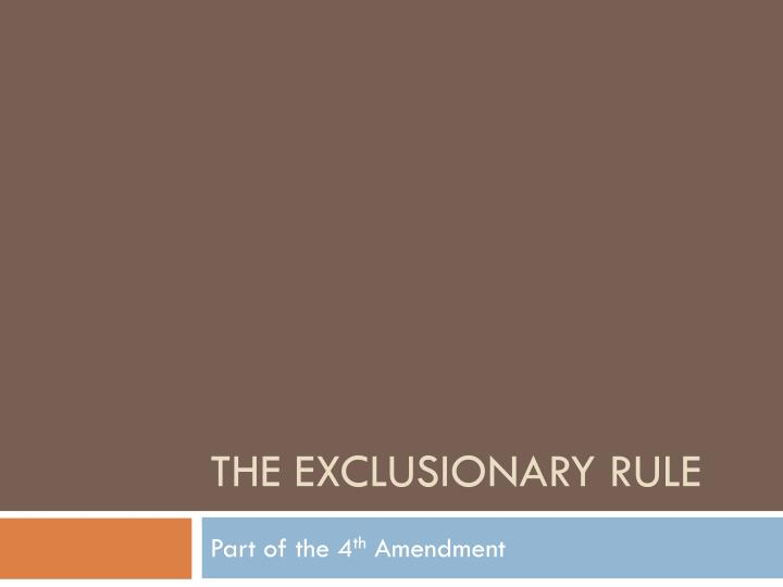 the exclusionary rule n.