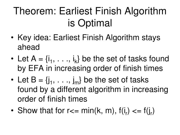Theorem: Earliest Finish Algorithm is Optimal